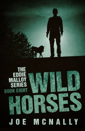 Wild Horses: Volume 8 (The Eddie Malloy Series) from CreateSpace Independent Publishing Platform