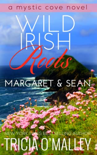 Wild Irish Roots: Margaret & Sean: Volume 5 (The Mystic Cove Series) from CreateSpace Independent Publishing Platform