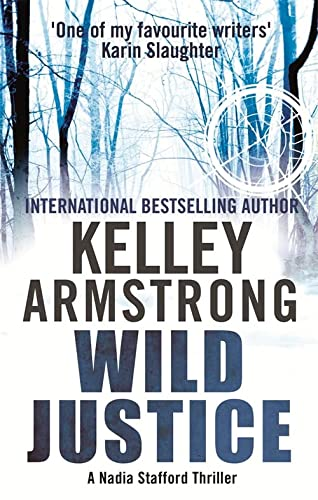 Wild Justice: Book 3 in the Nadia Stafford Series: Nadia Stafford, Book 3 from Sphere