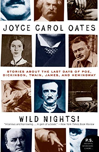 Wild Nights! Deluxe Edition: Stories About the Last Days of Poe, Dickinson, Twain, James, and Hemingway (Art of the Story) from Harper Perennial