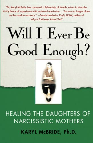 Will I Ever Be Good Enough?: Healing the Daughters of Narcissistic Mothers from Atria Books