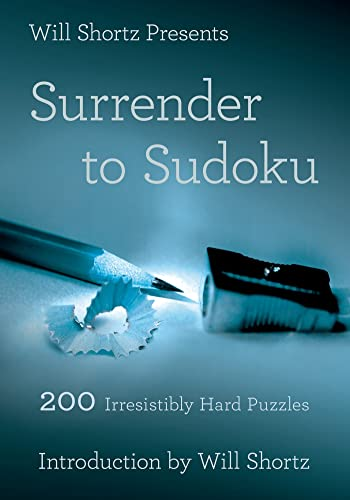 Will Shortz Presents Surrender to Sudoku: 200 Irresistibly Hard Puzzles from St. Martin's Griffin