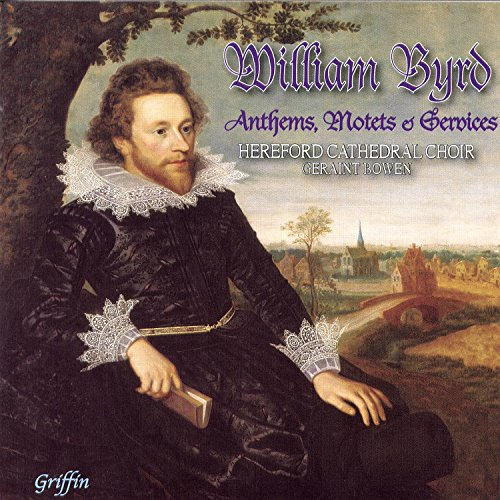 William Byrd: Anthems, Motets & Services from Griffin & Company