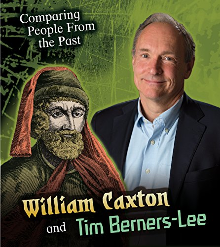 William Caxton and Tim Berners-Lee (Comparing People from the Past) from Raintree