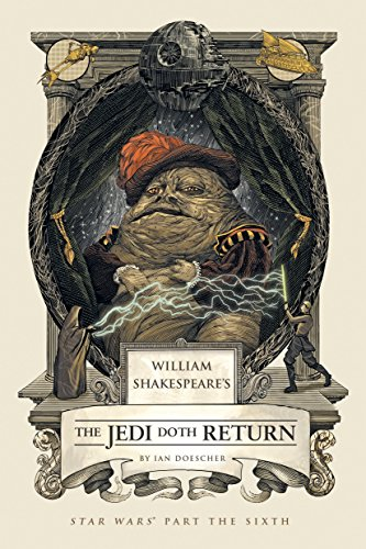 William Shakespeare's the Jedi Doth Return: Star Wars Part the Sixth (William Shakespeare's Star Wars) from Quirk Books