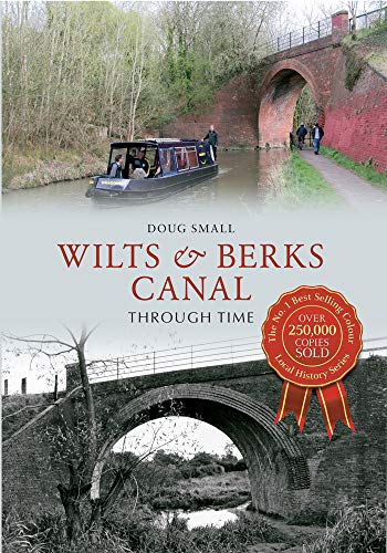 Wilts & Berks Canal Through Time from Amberley Publishing
