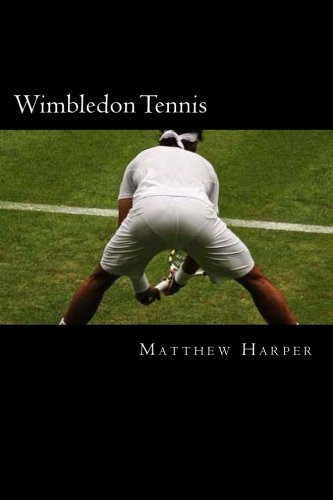 Wimbledon Tennis: A Fascinating Book Containing Wimbledon Tennis Facts, Trivia, Images & Memory Recall Quiz: Suitable for Adults & Children (Matthew Harper) from Createspace