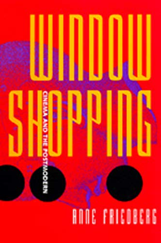 Window Shopping: Cinema and the Postmodern from University of California Press