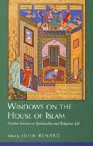Windows on the House of Islam: Muslim Sources on Spirituality and Religious Life from University of California Press