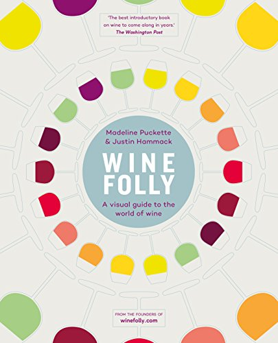 Wine Folly: A Visual Guide to the World of Wine from Michael Joseph Ltd