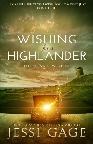 Wishing for a Highlander: Volume 1 (Highland Wishes) from Jessi Gage