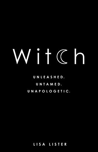 Witch: Unleashed. Untamed. Unapologetic. from Hay House UK