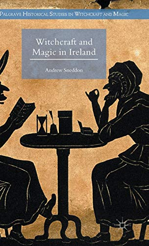 Witchcraft and Magic in Ireland (Palgrave Historical Studies in Witchcraft and Magic) from AIAA