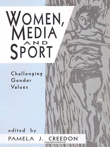 Women, Media and Sport: Challenging Gender Values from Sage Publications, Incorporated