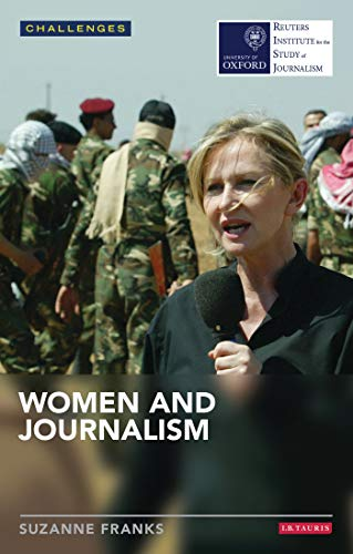Women and Journalism (Reuters Challenges) (RISJ Challenges) from I. B. Tauris & Company