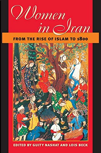 Women in Iran from the Rise of Islam to 1800 from University of Illinois Press