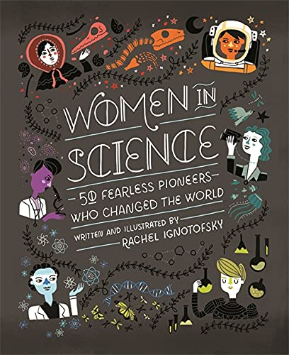 Women in Science: 50 Fearless Pioneers Who Changed the World from Wren & Rook