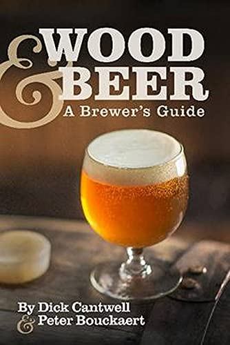 Wood & Beer: A Brewer's Guide from Brewers Publications (US)