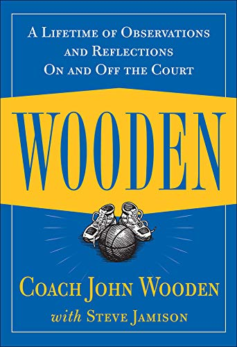 Wooden: A Lifetime of Observations and Reflections On and Off the Court from McGraw-Hill Education