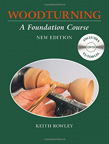 Woodturning: A Foundation Course (With DVD) from GMC Publications