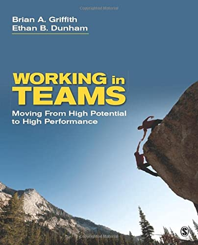 Working in Teams: Moving From High Potential to High Performance from SAGE Publications, Inc