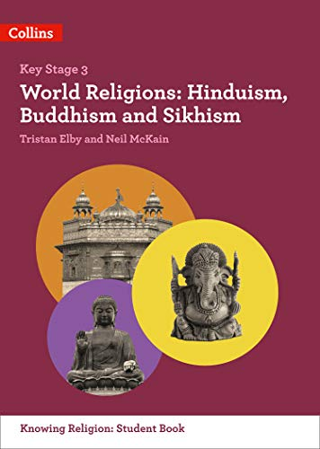 World Religions: Hinduism, Buddhism and Sikhism (KS3 Knowing Religion) from HarperCollins Publishers