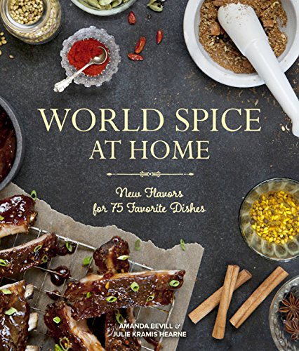 World Spice at Home: New Flavors for 75 Favorite Dishes from Sasquatch Books