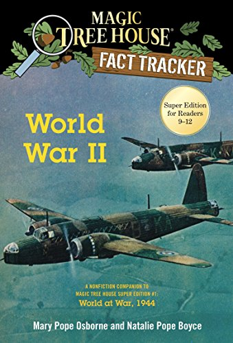 World War II: A Nonfiction Companion to Magic Tree House Super Edition #1: World at War, 1944 (Magic Tree House Fact Tracker) (Magic Tree House (R) Fact Tracker) from Random House Books for Young Readers