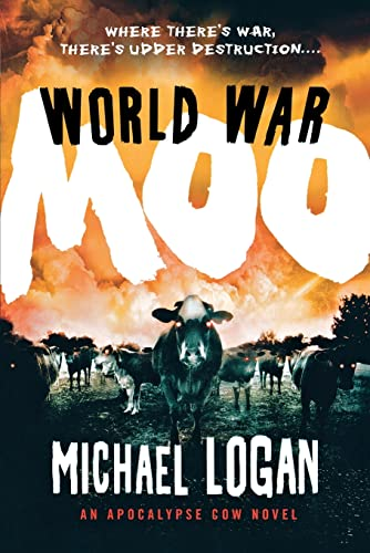 World War Moo: An Apocalypse Cow Novel from St. Martin's Griffin