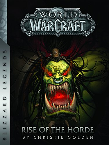 World of Warcraft: Rise of the Horde (Warcraft: Blizzard Legends) from Blizzard Entertainment
