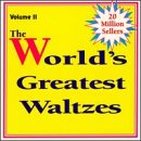 Worlds Greatest Waltzes 2