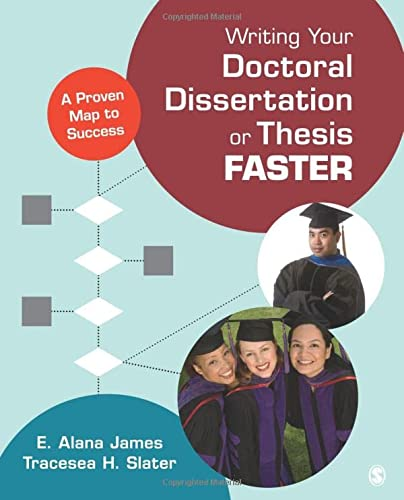 Writing Your Doctoral Dissertation or Thesis Faster: A Proven Map to Success from SAGE Publications, Inc