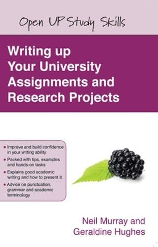 Writing up your university assignments and research projects: A practical handbook (Open Up Study Skills) from Open University Press