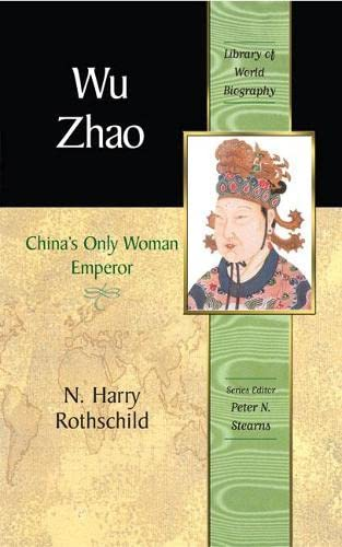 Wu Zhao: China's Only Female Emperor (Library of World Biographies) from Pearson