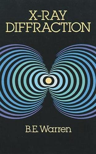 X-ray Diffraction (Dover Books on Physics) from Dover Publications Inc.