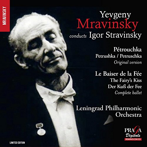 Yevgeny Mravinsky conducts Igor Stravinsky (Petrushka [1947 revision], The Fairy's Kiss [complete]) from PRAGA DIGITALS