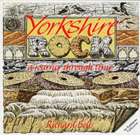 Yorkshire Rock: A Journey Through Time (Earthwise Popular Science Books) from British Geological Survey