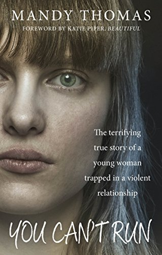 You Can't Run: The Terrifying True Story of a Young Woman Trapped in a Violent Relationship from Ebury Press