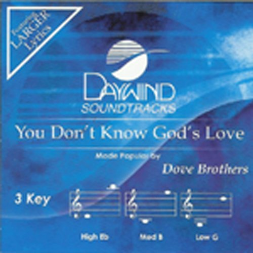 You Don't Know God's Love [Accompaniment/Performance Track] from Daywind