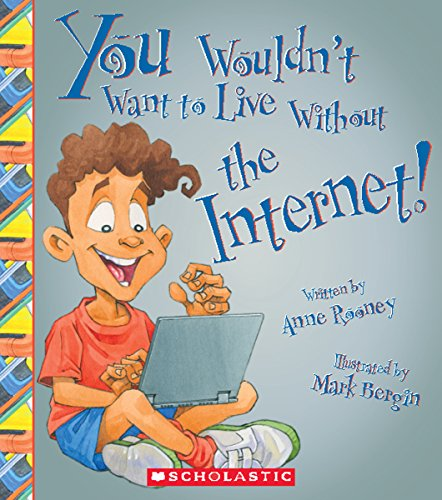 You Wouldn't Want to Live Without the Internet! (You Wouldn't Want to Live Without...) from Franklin Watts