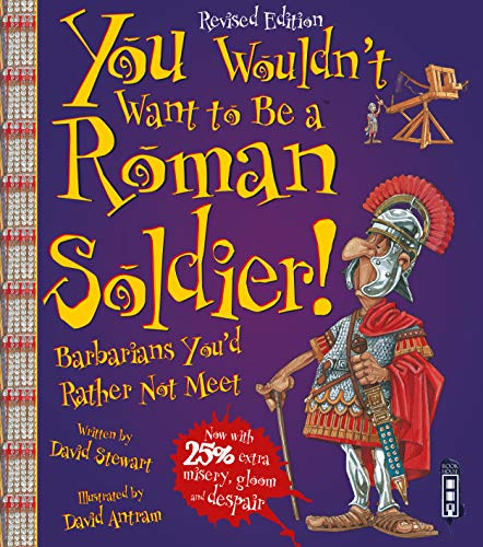 You Wouldn't Want to be A Roman Soldier! from Book House