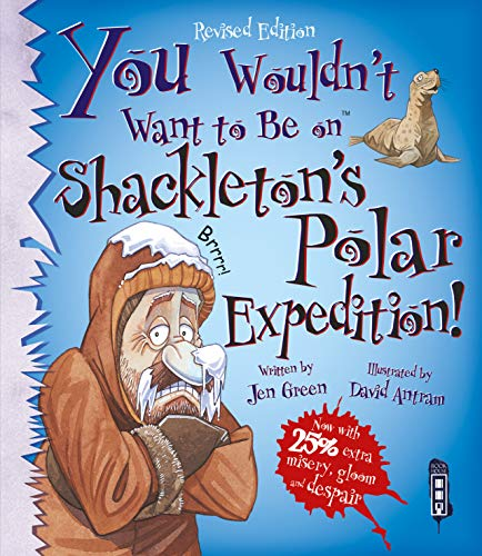 You Wouldn't Want to be on Shackleton's Polar Expedition! from Book House