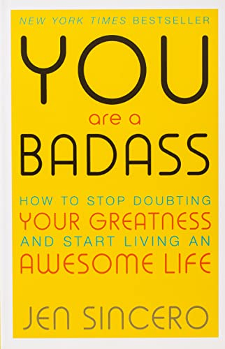 You Are a Badass: How to Stop Doubting Your Greatness and Start Living an Awesome Life: Embrace self care with one of the world's most fun self help books from John Murray Learning