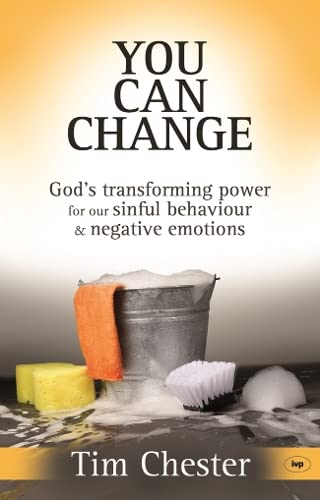 You Can Change: God's Transforming Power For Our Sinful Behaviour And Negative Emotions from IVP