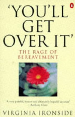 'You'll Get Over It': The Rage of Bereavement from Penguin