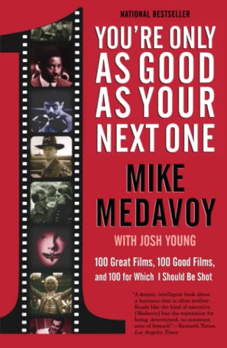 You're Only as Good as Your Next One: 100 Great Films, 100 Good Films, and 100 for Which I Should Be Shot from Atria Books