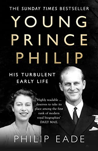 Young Prince Philip: His Turbulent Early Life from HarperPress