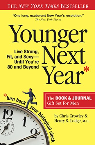 Younger Next Year for Men: Live Strong, Fit, and Sexy Until You're 80 and Beyond from Workman Publishing