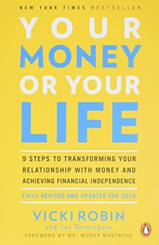 Your Money or Your Life , 9 Steps to Transforming Your Relationship with Money and Achieving Financial Independence: Revised and Updated for the 21st Century from Penguin Books (Usa)