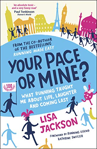 Your Pace or Mine?: What Running Taught Me About Life, Laughter and Coming Last from Summersdale Publishers